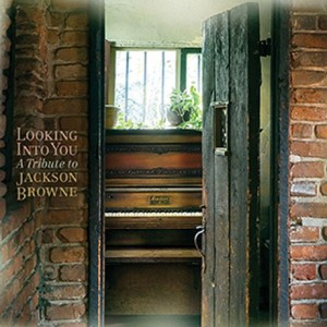 looking-into-you_Jackson-Browne