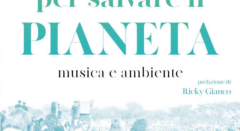 """""""Note per salvare il pianeta"""", il libro di Matteo Ceschi sul binomio rock-ecologia"""